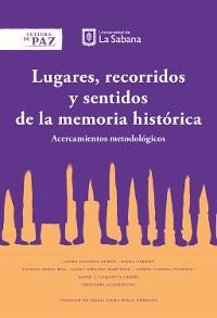 Cover Lugares recorridos y sentidos de la memoria histórica