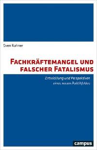 Cover Fachkräftemangel und falscher Fatalismus