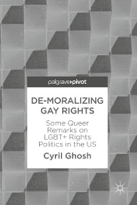Cover De-Moralizing Gay Rights