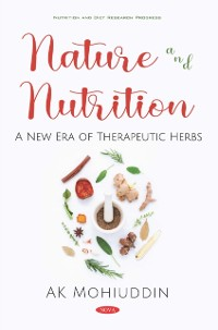 Cover Nature and Nutrition: A New Era of Therapeutic Herbs