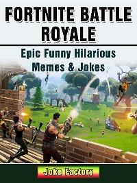 Cover Fortnite Battle Royale Epic Funny Hilarious Memes & Jokes