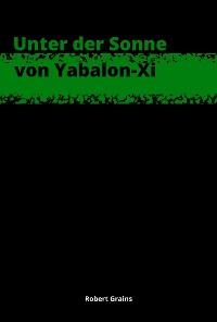 Cover Unter der Sonne von Yabalon-Xi