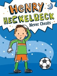 Cover Henry Heckelbeck Never Cheats