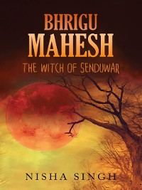Cover Bhrigu Mahesh: The Witch Of Senduwar