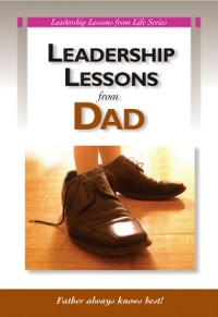 Cover Leadership Lessons From Dad