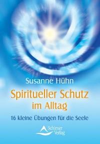 Cover Spiritueller Schutz im Alltag