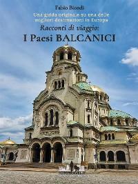 Cover Racconti di viaggio: I Paesi Balcanici