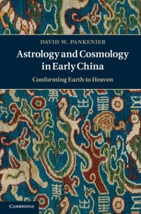 Cover Astrology and Cosmology in Early China