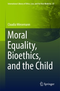 Cover Moral Equality, Bioethics, and the Child