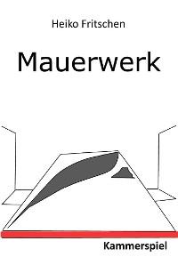 Cover Mauerwerk – Kammerspiel