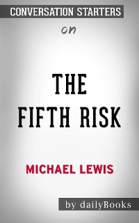 Cover The Fifth Risk: by Michael Lewis​​​​​​​ | Conversation Starters