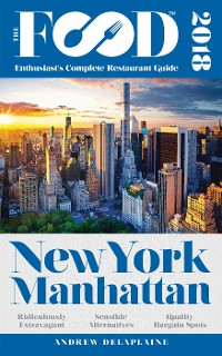 Cover NEW YORK / MANHATTAN - 2018 - The Food Enthusiast's Complete Restaurant Guide