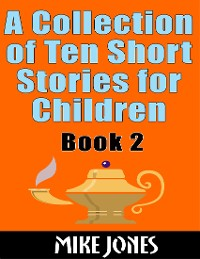 Cover A Collection of Ten Short Stories for Children: Book 2