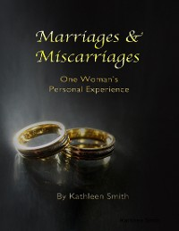 Cover Marriages & Miscarriages: One Woman's Personal Experience