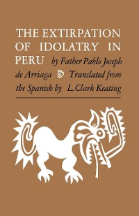 Cover The Extirpation of Idolatry in Peru