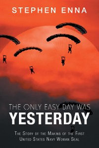 Cover The Only Easy Day Was Yesterday