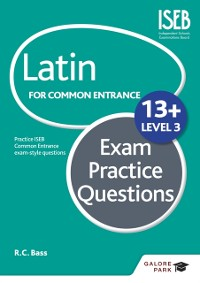 Cover Latin for Common Entrance 13+ Exam Practice Questions Level 3