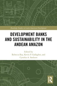 Cover Development Banks and Sustainability in the Andean Amazon
