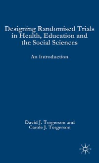 Cover Designing Randomised Trials in Health, Education and the Social Sciences