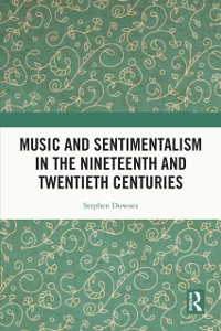 Cover Music and Sentimentalism in the Nineteenth and Twentieth Centuries
