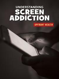 Cover Understanding Screen Addiction