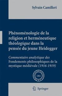 Cover Phénoménologie de la religion et herméneutique théologique dans la pensée du jeune Heidegger