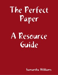 Cover The Perfect Paper Resource Guide