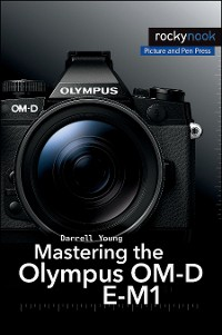 Cover Mastering the Olympus OM-D E-M1