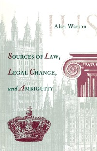 Cover Sources of Law, Legal Change, and Ambiguity