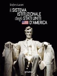 Cover Il sistema istituzionale degli Stati Uniti