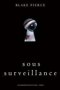 Cover Sous Surveillance (Les Origines de Riley Paige -- Tome 1)