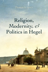 Cover Religion, Modernity, and Politics in Hegel