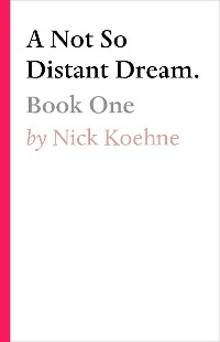 Cover A Not So Distant Dream.