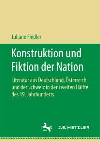 Cover Konstruktion und Fiktion der Nation