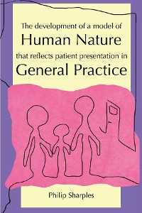 Cover The Development of a Model of Human Nature that reflects Patient Presentation in General Practice