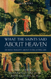 Cover What the Saints Said About Heaven