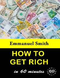 Cover How To Get Rich In 60 Minutes
