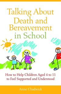 Cover Talking About Death and Bereavement in School