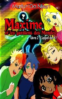 Cover Maxime et les gardiens des mondes, livre 2