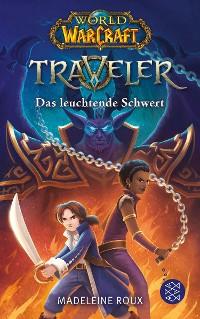 Cover World of Warcraft: Traveler. Das leuchtende Schwert