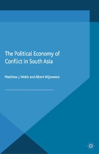 Cover The Political Economy of Conflict in South Asia