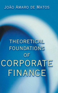 Cover Theoretical Foundations of Corporate Finance