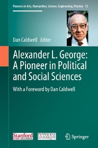 Cover Alexander L. George: A Pioneer in Political and Social Sciences
