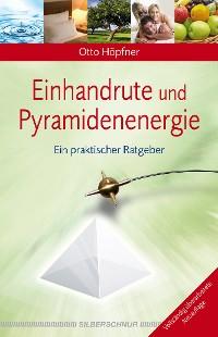 Cover Einhandrute und Pyramidenenergie