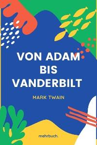Cover Von Adam bis Vanderbilt