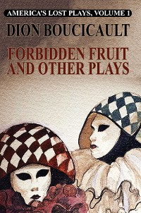 Cover America's Lost Plays, Vol. I: Forbidden Fruit and Other Plays