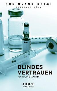 Cover Rheinland-Krimi 3: Blindes Vertrauen