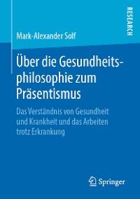 Cover Über die Gesundheitsphilosophie zum Präsentismus
