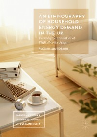 Cover An Ethnography of Household Energy Demand in the UK