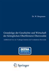 Cover Grundzuge der Geschichte und Wirtschaft der Koniglichen Oberforsterei Eberswalde